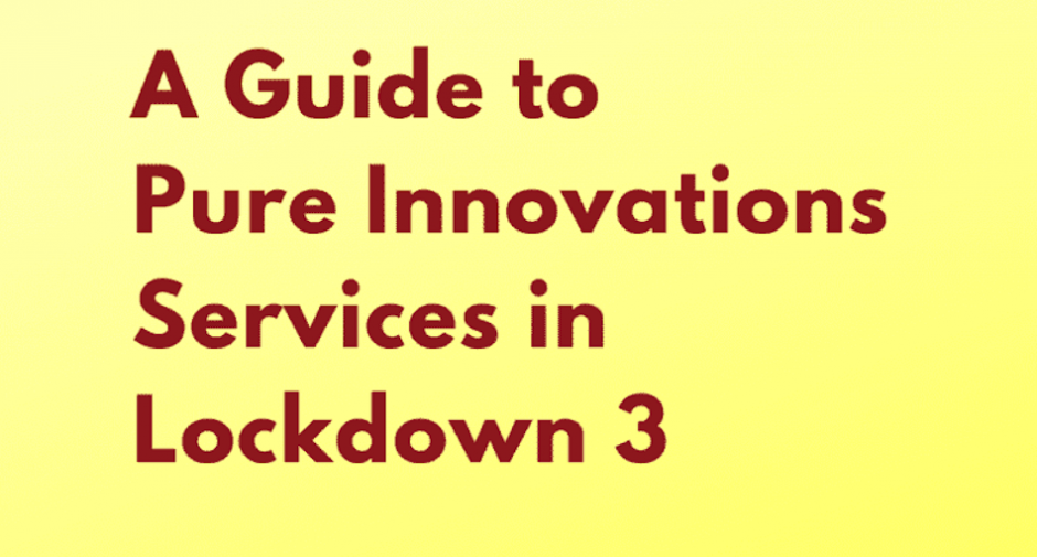 Pure Innovations continues with services in Lockdown 3